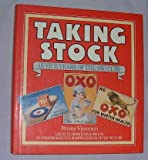 Taking Stock : Over 75 Years of the Oxo Cube: Issued by Brooke Bond Oxo Ltd to Commemorate the Diamond Jubilee of the Oxo Cube (0002181576) by Vincenzi, Penny