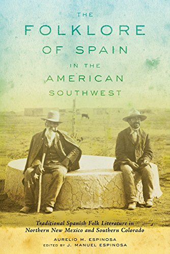 The Folklore of Spain in the American Southwest: Traditional Spanish Folk Literature in Northern New Mexico and Southern colorado PDF