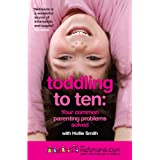 Toddling to Ten: Your Common Parenting Problems Solved - The Netmums Guide to the Challenges of Childhoodby Netmums