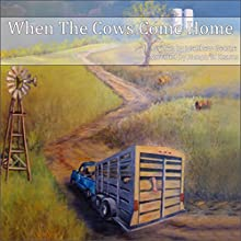 When the Cows Come Home (       UNABRIDGED) by Matthew George Narrated by Joseph B. Kearns