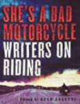 She's a Bad Motorcycle: Writers on Ri...