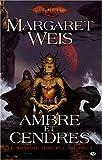 echange, troc Margaret Weis - Dragonlance - Le Sombre disciple, tome 1 : Ambre et cendres