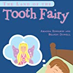 The Land of the Tooth Fairy | Amanda Edwards,Brandy Dowell