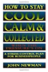 How to Stay Cool, Calm & Collected Wh...