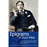 Epigrams (Wordsworth Reference)by Oscar Wilde