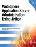 WebSphere Application Server Administration Using Jython (IBM Press)