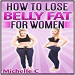 How to Lose Belly Fat for Women |  Michelle C