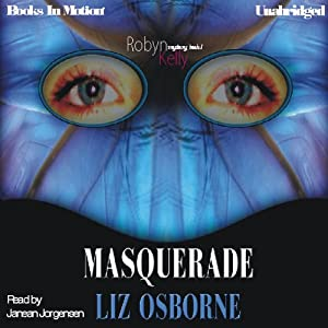 Masquerade: Robyn Kelly Series, Book 1 | [Liz Osborne]