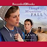 Though Mountains Fall: The Daughters of Caleb Bender, Book 3 | W. Dale Cramer