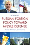 Russian Foreign Policy toward Missile...