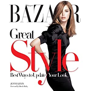 Harper's Bazaar Great Style: Best Ways to Update Your Look [Paperback]