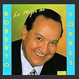 Lo Mejor De Roberto Torres / Vol. II