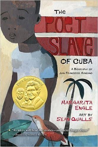 The Poet Slave of Cuba: A Biography of Juan Francisco Manzano written by Margarita Engle