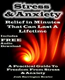 Stress And Anxiety Relief In MinutesThat Can Last A Lifetime