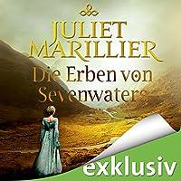 Die Erben von Sevenwaters (Sevenwaters 4) Hörbuch von Juliet Marillier Gesprochen von: Tanja Geke