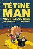 """Afficher """"Tétine Man n° 04<br /> Tétine man vous salue bien"""""""