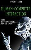 Human-Computer Interaction: The Fundamentals Made Easy! (Operating Systems, Social Aspects, Human Computer Interactions Sy...