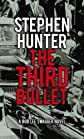 The Third Bullet (Bob Lee Swagger Novels)