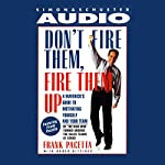 Don't Fire Them, Fire them Up | Frank Pacetta
