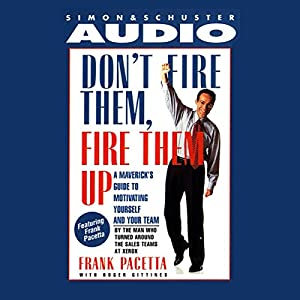 Don't Fire Them, Fire them Up Audiobook