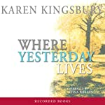 Where Yesterday Lives | Karen Kingsbury