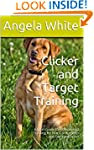 Clicker and Target Training: Expert G...