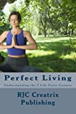 Perfect Living: Understanding the 7 Life Force Centers
