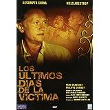 Los Ultimos Dias De La Victima [DVD]