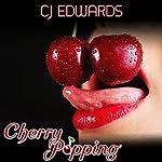 Cherry Popping | C J Edwards