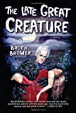 img - for The Late Great Creature: A Novel book / textbook / text book