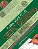 Draw Your Own Celtic Designs (0715315250) by David James