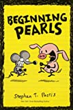 Beginning Pearls (Turtleback School & Library Binding Edition) (Amp! Comics for Kids) (0606317643) by Pastis, Stephan