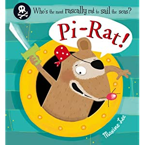 Pi-Rat -Written and illustrated by Maxine Lee released August 2013