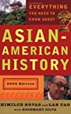 img - for Everything You Need to Know About Asian American History (RevisedEdition) by Himilce Novas (2004-07-27) book / textbook / text book