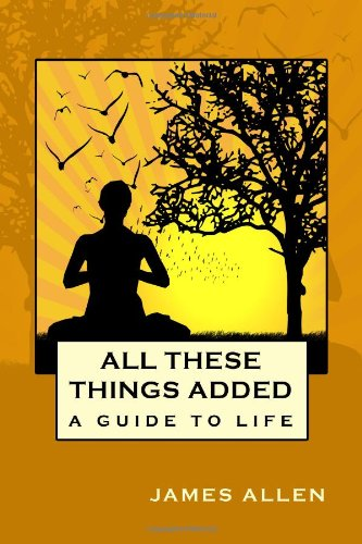 All These Things Added: A Guide to Life