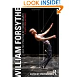 William Forsythe and the Practice of Choreography: It Starts From Any Point