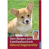"""Vom Welpen zum Familienhund mit Natural Dogmanshipvon """"Jan Nijboer"""""""