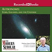The Modern Scholar: Astronomy II: Stars, Galaxies, and the Universe | [James Kaler]
