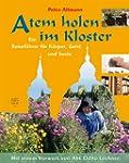 Atem holen im Kloster: Ein Reisef�hre...