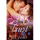 Dare To Trust (The Lake Willowbee Series) ~ Jill James