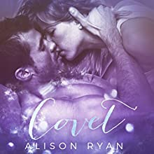 Covet Audiobook by Alison Ryan Narrated by Bree Summers