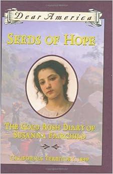 Seeds of Hope: The Gold Rush Diary of Susanna Fairchild, California