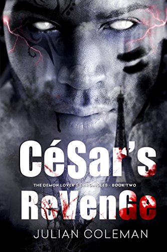 Book: César's Revenge (The Demon Lover's Chronicles Book 2) by Julian M. Coleman