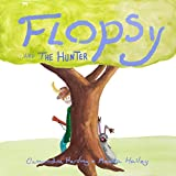 Flopsy And The Hunter