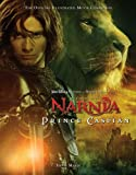 """""""Prince Caspian"""": The Official Illustrated Movie Companion (""""The Chronicles of Narnia"""")"""