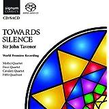 Tavener: Towards Silence [World Premiere Recording]
