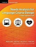 img - for Needs Analysis for Language Course Design: A Holistic Approach to ESP (Cambridge Professional English) by Huhta, Marjatta, Vogt, Karin, Johnson, Esko, Tulkki, Heikki (2013) Paperback book / textbook / text book