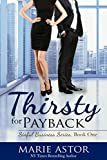 Thirsty for Payback (Sinful Business Book 1)