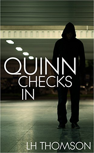 A gallery heist isn't what it seems, and Liam Quinn is running out of people to trust. But hey, when trouble comes knocking… That's when Quinn Checks In.  Quinn Checks In (Liam Quinn Mysteries Book 1) by LH Thomson