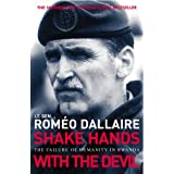Shake Hands With The Devil: The Failure of Humanity in Rwandaby Romeo Dallaire